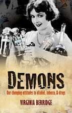 Demons: Our changing attitudes to alcohol, tobacco, and drugs