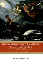 The Making of International Criminal Justice: A View from the Bench: Selected Speeches