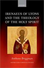 Irenaeus of Lyons and the Theology of the Holy Spirit