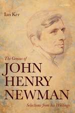 The Genius of John Henry Newman: Selections from his Writings