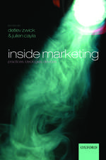 Inside Marketing: Practices, Ideologies, Devices