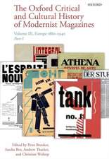 The Oxford Critical and Cultural History of Modernist Magazines: Volume III: Europe 1880 - 1940