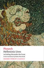 Hellenistic Lives: including Alexander the Great