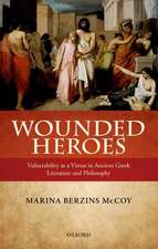 Wounded Heroes: Vulnerability as a Virtue in Ancient Greek Literature and Philosophy