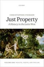 Just Property: A History in the Latin West. Volume One: Wealth, Virtue, and the Law