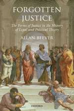 Forgotten Justice: Forms of Justice in the History of Legal and Political Theory