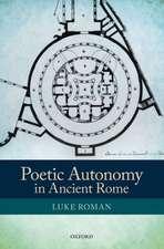 Poetic Autonomy in Ancient Rome