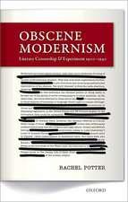 Obscene Modernism: Literary Censorship and Experiment 1900-1940