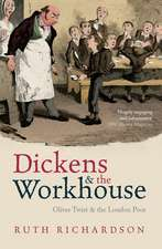 Dickens and the Workhouse: Oliver Twist and the London Poor