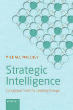 Strategic Intelligence: Conceptual Tools for Leading Change
