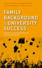 Family Background and University Success: Differences in Higher Education Access and Outcomes in England