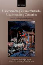 Understanding Counterfactuals, Understanding Causation: Issues in Philosophy and Psychology