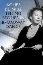 Agnes de Mille: Telling Stories in Broadway Dance