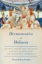 Hermeneutics of Holiness: Ancient Jewish and Christian Notions of Sexuality and Religious Community