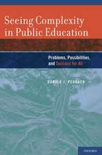 Seeing Complexity in Public Education: Problems, Possibilities, and Success for All