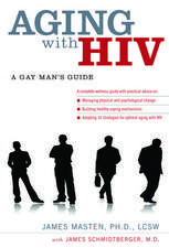 Aging with HIV: A Gay Man's Guide