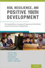 Risk, Resilience, and Positive Youth Development: Developing Effective Community Programs for At-Risk Youth: Lessons from the Denver Bridge Project
