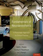 Fundamentals of Neuroanesthesia: A Physiologic Approach to Clinical Practice