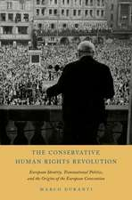 The Conservative Human Rights Revolution: European Identity, Transnational Politics, and the Origins of the European Convention