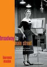 Broadway to Main Street: How Show Tunes Enchanted America
