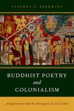 Buddhist Poetry and Colonialism: Alagiyavanna and the Portuguese in Sri Lanka