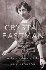 Crystal Eastman: A Revolutionary Life