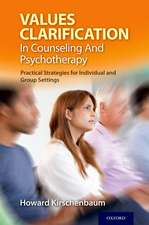 Values Clarification in Counseling and Psychotherapy: Practical Strategies for Individual and Group Settings