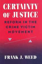 Certainty of Justice:  Reform in the Crime Victim Movement