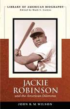 Jackie Robinson and the American Dilemma (Library of American Biography)