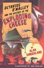 Octavius O'Malley and the Mystery of the Exploding Cheese