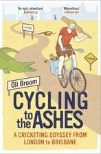 Broom, O: Cycling to the Ashes