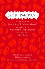 Greek Tragedies 1: Aeschylus: Agamemnon, Prometheus Bound; Sophocles: Oedipus the King, Antigone; Euripides: Hippolytus