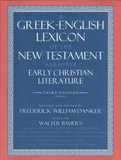 A Greek-English Lexicon of the New Testament and Other Early Christian Literature