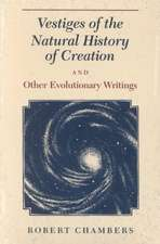 Vestiges of the Natural History of Creation & Other Evolutionary Writings (Paper)