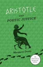 Aristotle and Poetic Justice: An Aristotle Detective Novel
