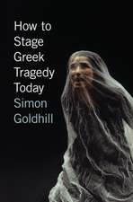 How to Stage Greek Tragedy Today