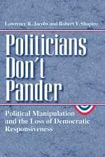 Politicians Don′t Pander – Political Manipulations & the Loss of Democratic Resposiveness