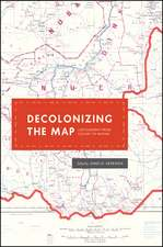 Decolonizing the Map – Cartography from Colony to Nation