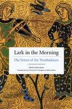 Lark in the Morning – The Verses of the Troubadours, a Bilingual Edition
