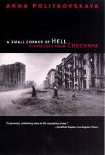 A Small Corner of Hell – Dispatches from Chechnya