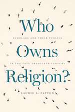Who Owns Religion?: Scholars and Their Publics in the Late Twentieth Century