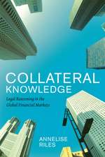 Collateral Knowledge – Legal Reasoning in the Global Financial Markets