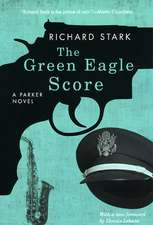 The Green Eagle Score: A Parker Novel