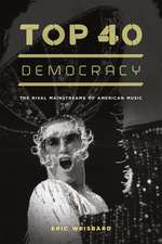 Top 40 Democracy – The Rival Mainstreams of American Music