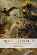 The Economy of Glory: From Ancien Régime France to the Fall of Napoleon