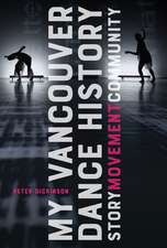 My Vancouver Dance History