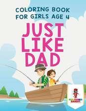 Just Like Dad