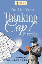 Put on Your Thinking Cap! Puzzles