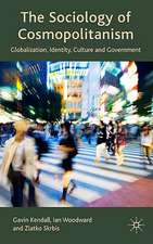 The Sociology of Cosmopolitanism: Globalization, Identity, Culture and Government