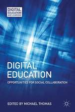 Digital Education: Opportunities for Social Collaboration